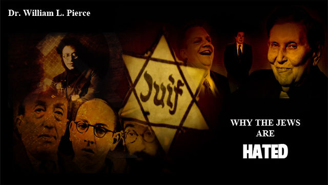 Why the Jews Are Hated - Dr. William Pierce