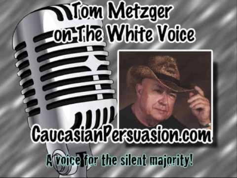 Tom Metzger- The White Voice