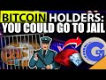 URGENT BITCOIN Holders could be Going to Jail